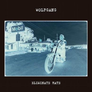 Wolfgang ELIMINATE HATE Vinyl Record