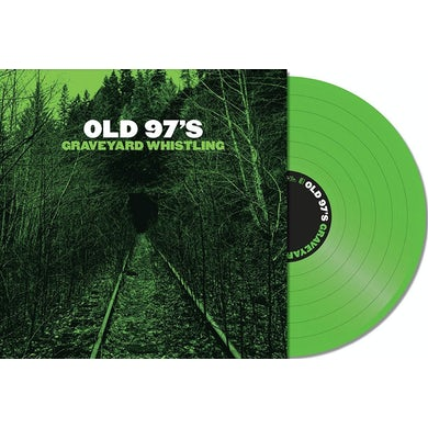 Old 97's GRAVEYARD WHISTLING (GREEN) Vinyl Record
