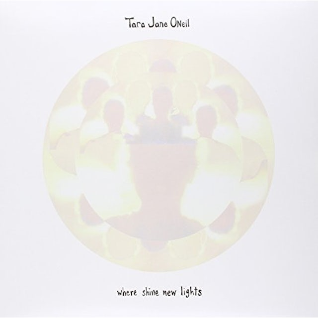 Tara Jane O'Neil WHERE SHINE NEW LIGHTS Vinyl Record