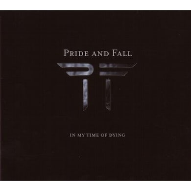 PRIDE & FALL IN MY TIME OF DYING CD