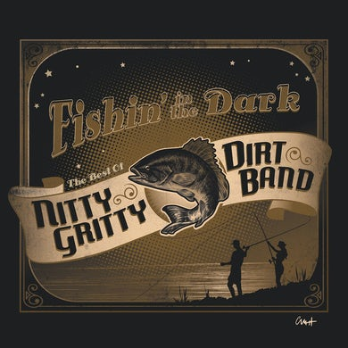 FISHIN IN THE DARK: BEST OF NITTY GRITTY DIRT BAND CD
