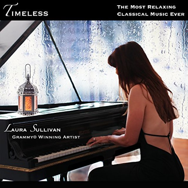 Laura Sullivan TIMELESS: THE MOST RELAXING CLASSICAL MUSIC EVER CD