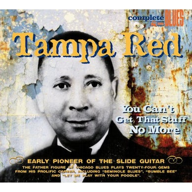 Tampa Red YOU CAN'T GET THAT STUFF NO MORE CD