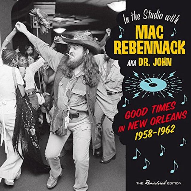 Mac Rebennack GOOD TIMES IN NEW ORLEANS 1958-1962 CD
