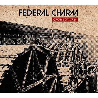 Federal Charm CROSSED WIRES CD