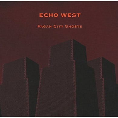 Echo West PAGAN CITY GHOSTS CD