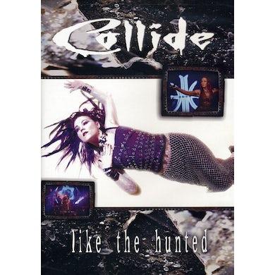 Collide LIKE THE HUNTED DVD