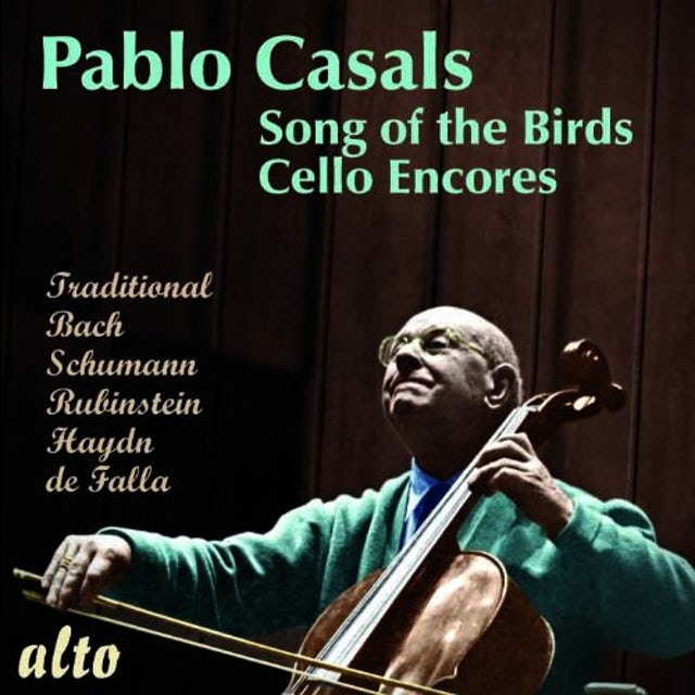 Pablo Casals SONG OF THE BIRDS' MORE CELLO ENCORES CD