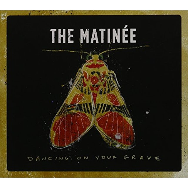 Matinee DANCING ON YOUR GRAVE CD
