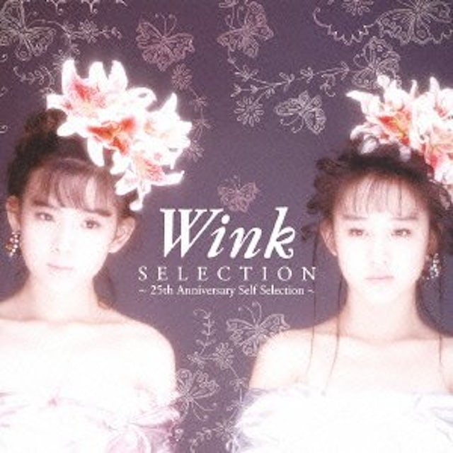 SELECTION: WINK 25TH ANNIVERSARY SELF SELECTION CD