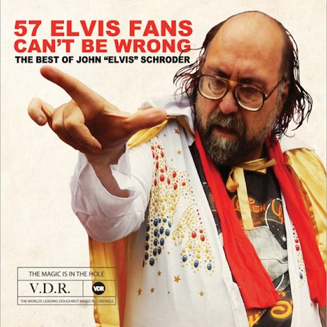John Elvis Schroder 57 ELVIS FANS CAN'T BE WRONG CD