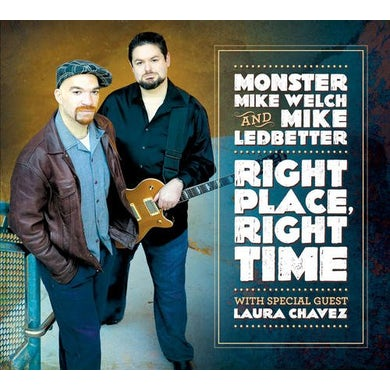 Monster Mike Welch & Mike Ledbetter RIGHT PLACE RIGHT TIME CD