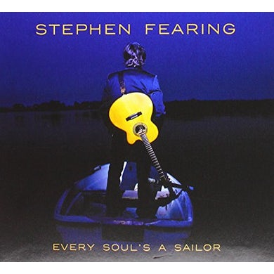 Stephen Fearing EVERY SOUL'S A SAILOR CD