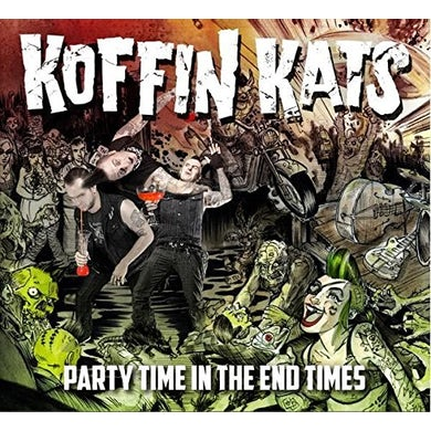 Koffin Kats PARTY TIME IN THE END TIME CD