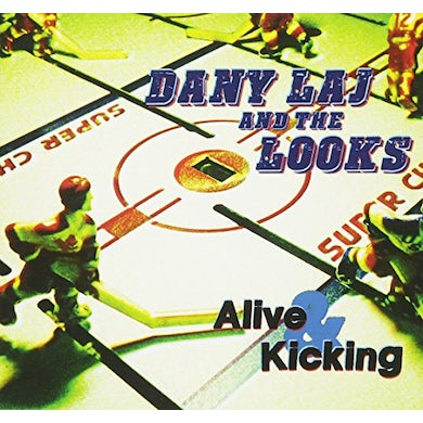 Dany Laj & The Looks ALIVE & KICKING CD