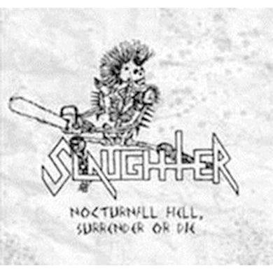 Slaughter NOCTURNAL HELL SURRENDER OR DIE CD