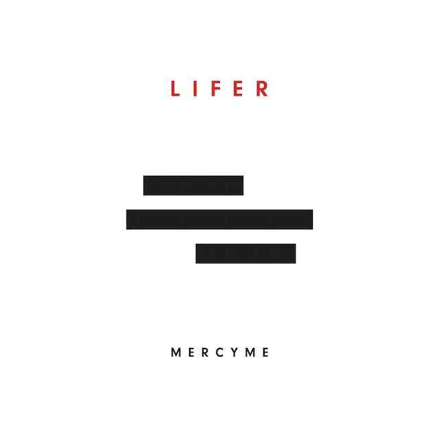 MercyMe LIFER CD