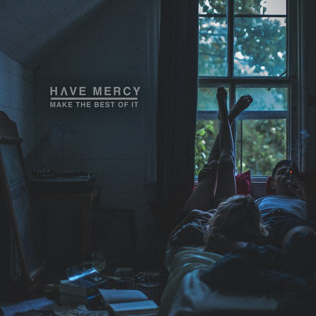Have Mercy MAKE THE BEST OF IT CD