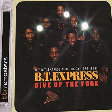 GIVE UP THE FUNK: BT EXPRESS ANTHOLOGY 1974-1982 CD