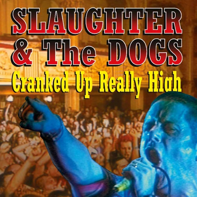 Slaughter & The Dogs CRANKED UP REALLY HIGH CD