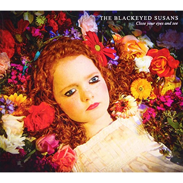 Blackeyed Susans CLOSE YOUR EYES & SEE CD