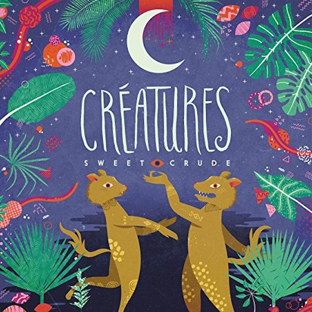 Sweet Crude CREATURES CD