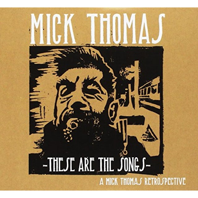 Mick Thomas THESE ARE THE SONGS CD