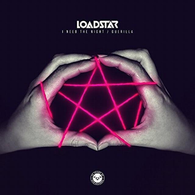 Loadstar I NEED THE NIGHT / GUERILLA Vinyl Record