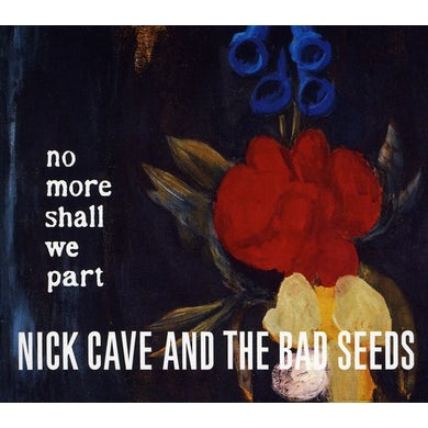 Nick Cave & The Bad Seeds NO MORE SHALL WE PART CD