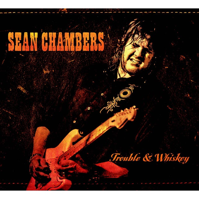 Sean Chambers TROUBLE & WHISKEY CD