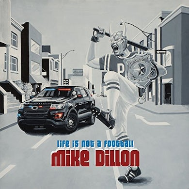 Mike Dillon LIFE IS NOT A FOOTBALL Vinyl Record