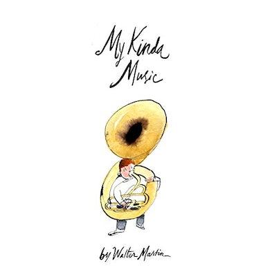 Walter Martin MY KINDA MUSIC CD