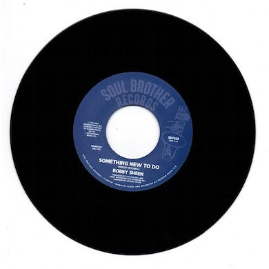 Bobby Sheen SOMETHING NEW TO DO / I MAY NOT BE WHAT YOU WANT Vinyl Record