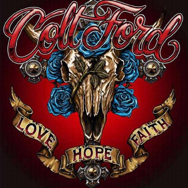 Colt Ford LOVE HOPE FAITH CD