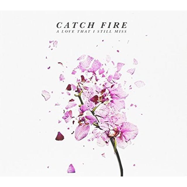 Catch Fire LOVE THAT I STILL MISS CD