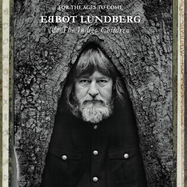 Ebbot Lundberg & Indigo Children FOR THE AGES TO COME CD