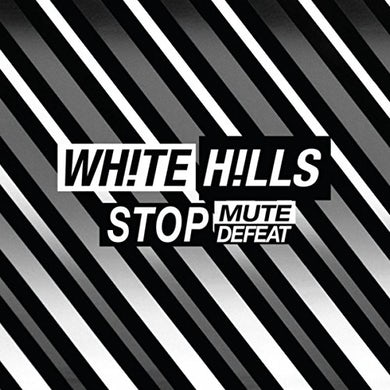 White Hills STOP MUTE DEFEAT CD