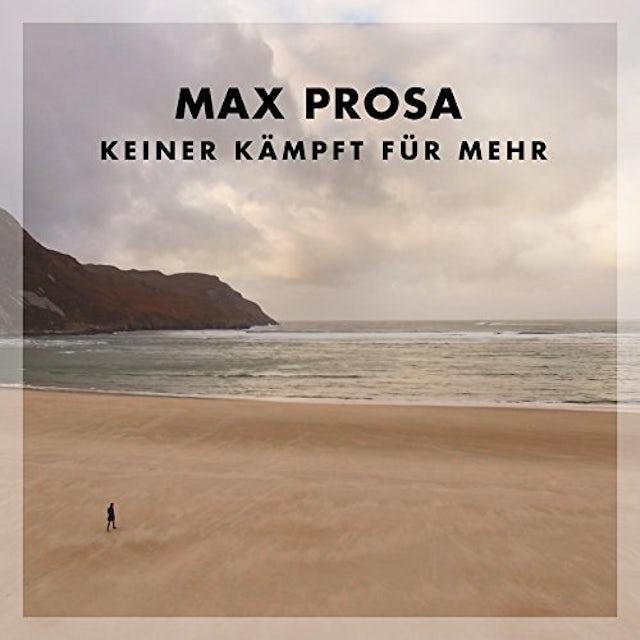 Max Prosa KEINER KAMPFT FUR MEHR CD