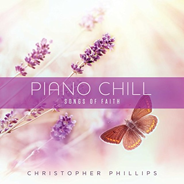 Christopher Phillips PIANO CHILL: SONGS OF FAITH CD
