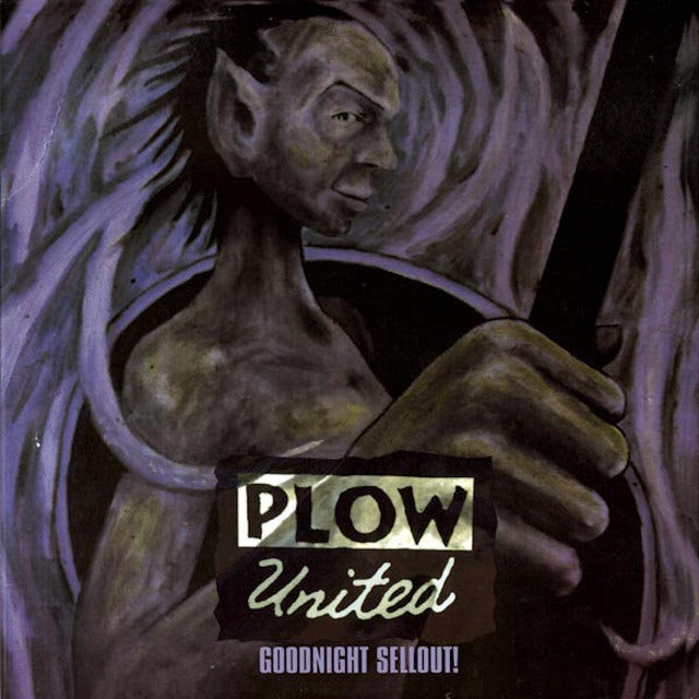Plow United GOODNIGHT SELLOUT Vinyl Record