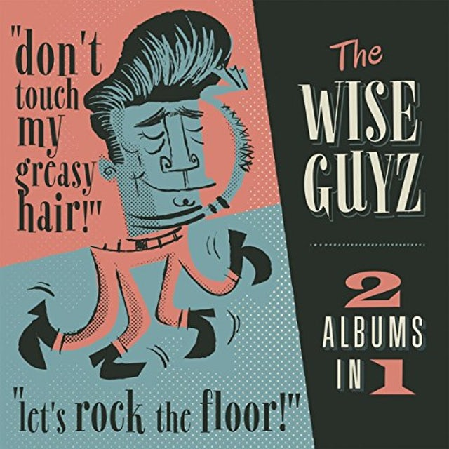 Wise Guyz DON'T TOUCH MY GREASY HAIR / LET'S ROCK THE FLOOR CD
