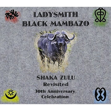 Ladysmith Black Mambazo SHAKA ZULU REVISITED: 30TH ANNIVERSARY CELEBRATION CD