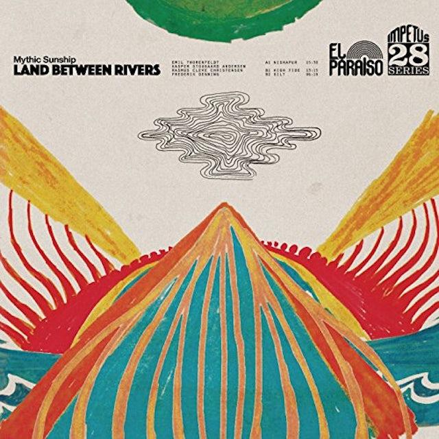MYTHIC SUNSHIP LAND BETWEEN RIVERS CD