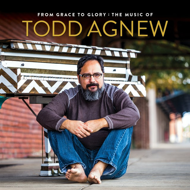 FROM GRACE TO GLORY: THE MUSIC OF TODD AGNEW CD
