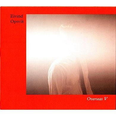 Eivind Opsvik OVERSEAS V CD