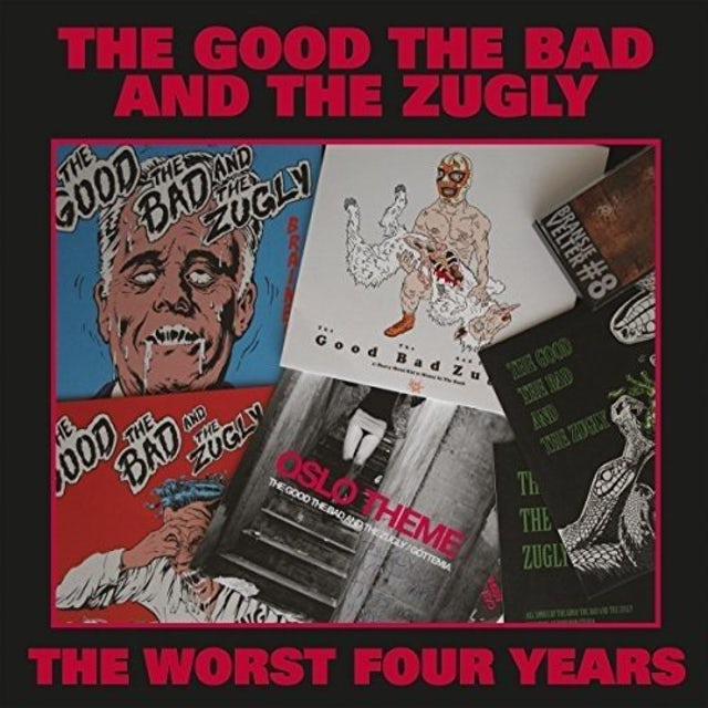 Good The Bad & The Zugly WORST FOUR YEARS Vinyl Record