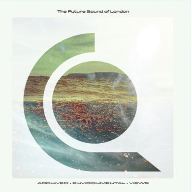 The Future Sound Of London ARCHIVED ENVIRONMENTAL VIEWS CD