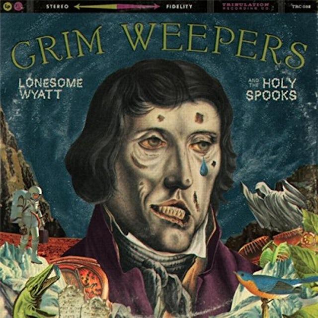 Lonesome Wyatt / Holy Spooks GRIM WEEPERS CD