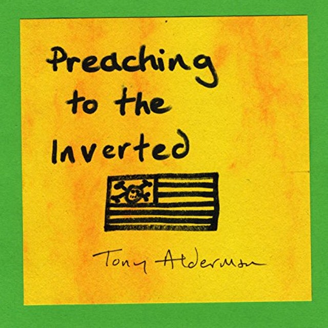 Tony Alderman PREACHING TO THE INVERTED CD