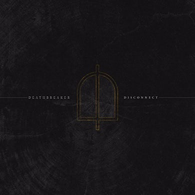 Deathbreaker DISCONNECT CD